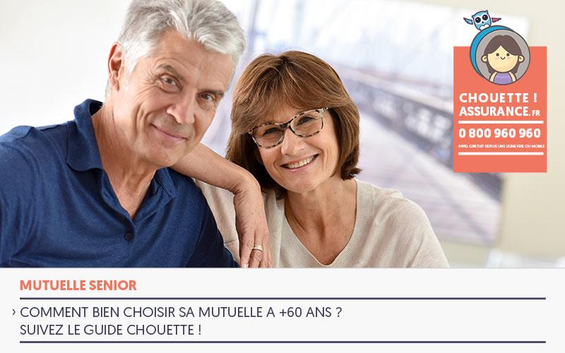 Bien choisir sa mutuelle 60 ans #MutuelleSenior #ChouetteAssurance
